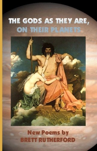 The Gods As They Are, On Their Planets.: Rutherford, Brett.