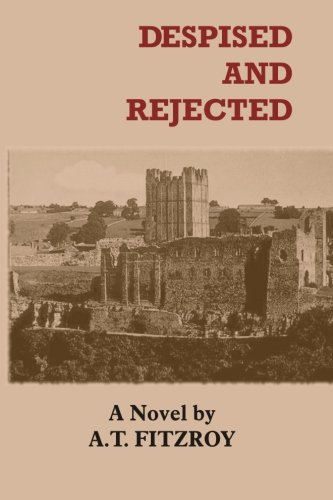 Despised and Rejected: Fitzroy, A T