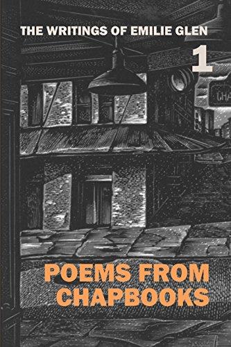 The Writings Of Emilie Glen: 1 Poems From Chapbooks.: Glen, Emile.