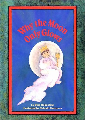 Why the Moon Only Glows: Holtzman, Yehudit, Rosenfeld,