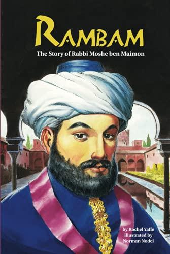 Rambam: The Story of Rabbi Moshe Ben Maimon: Yaffe, Rochel