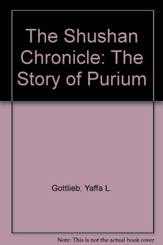 9780922613403: The Shushan Chronicle: The Story of Purium