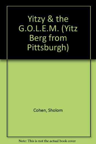 9780922613502: Yitzy & the G.O.L.E.M. (Yitz Berg from Pittsburgh)