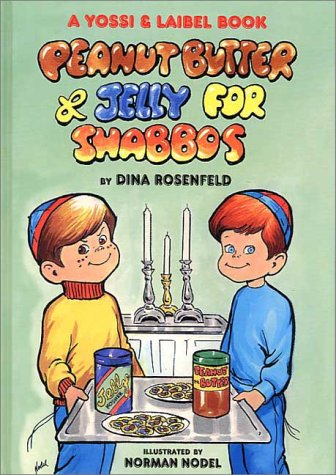 Peanut Butter and Jelly for Shabbos: Dina Rosenfeld; Hachai