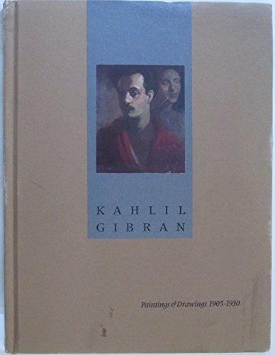 9780922678020: Kahlil Gibran. Paintings & Drawings, 1905-1930