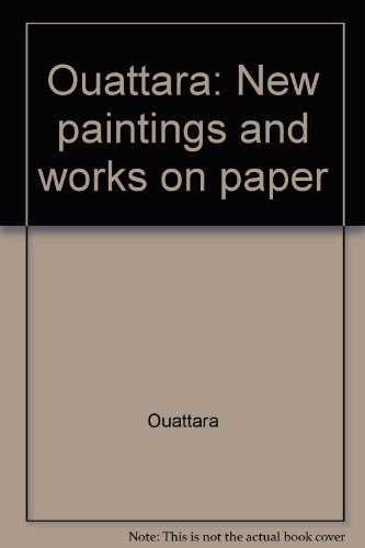 Ouattara: New paintings and works on paper: Ouattara