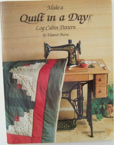 9780922705009: Quilt in a Day: Log Cabin Pattern