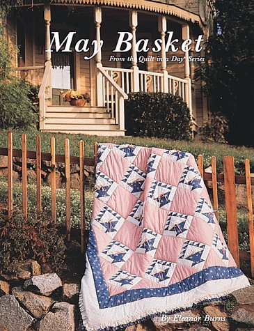 9780922705078: May Basket (Quilt in a Day)
