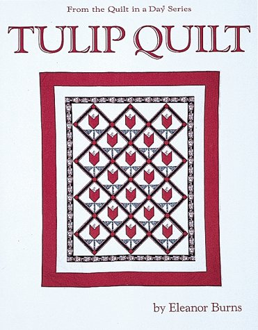 9780922705221: Tulip Quilt (From the Quilt in a Day Series)