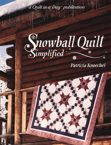 9780922705412: Snowball Quilt: Simplified