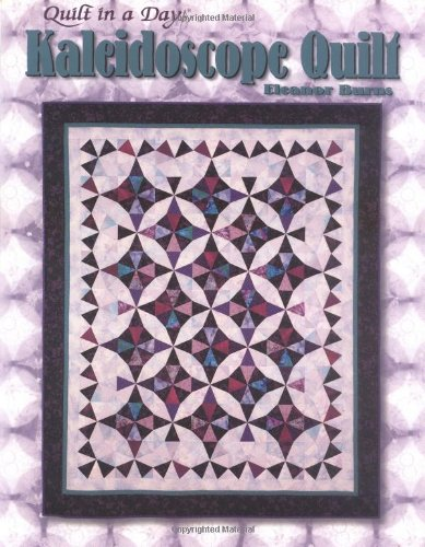 9780922705498: Kaleidoscope Quilt (Quilt in a Day)