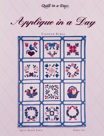 9780922705849: Applique in a Day (Quilt Block Party), Series 6, with 12 pattern inserts