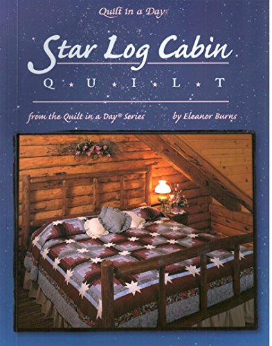 Star Log Cabin Quilt (Quilt in a Day) (9780922705863) by Eleanor Burns