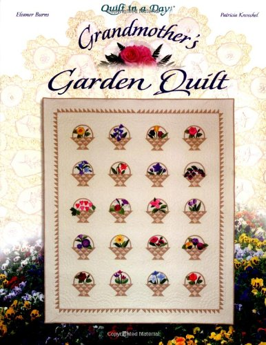 9780922705979: Grandmother's Garden Quilt (Quilt in a Day Series)