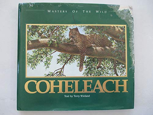 Guy Coheleach [Masters of the Wild]: Coheleach, Guy w/text by Terry Wieland