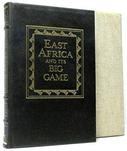 East Africa and its Big Game: The Narrative of a Sporting Trip from Zanzibar to the Borders of the ...