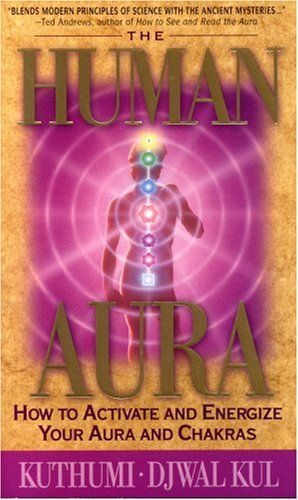 9780922729258: The Human Aura: How to Achieve and Energize Your Aura and Chakras