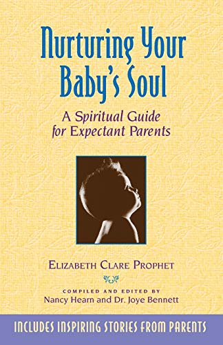9780922729395: Nurturing Your Baby's Soul: A Spiritual Guide for Expectant Parents