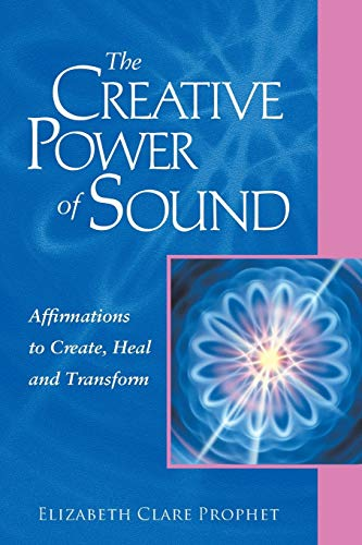 The Creative Power of Sound: Affirmations to Create, Heal and Transform (Pocket Guide to Practical ...