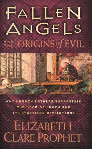 9780922729432: Fallen Angels and the Origins of Evil: Why Church Fathers Suppressed the Book of Enoch and Its Startling Revelations