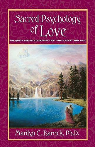 9780922729494: Sacred Psychology Of Love: The Quest For Relationships That Unite Heart And Soul (Sacred Psychology Series)