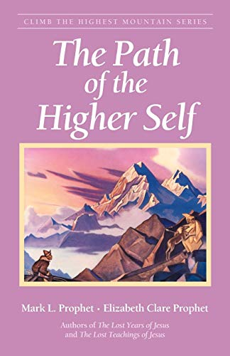 9780922729845: The Path of the Higher Self (Climb the Highest Mountain Series)