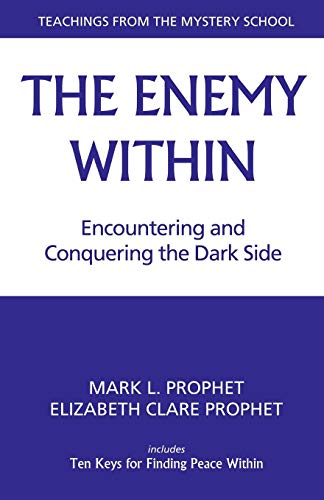 9780922729999: The Enemy Within: Encountering and Conquering the Dark Side (Teachings from the Mystery School)