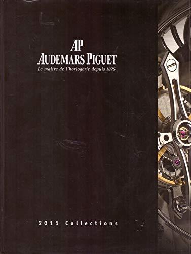9780922765843: Audemars Piguet 2011 Collections: Le maitre de l'Horlogerie Depuis 1875