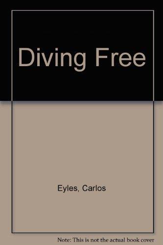 Diving Free: Carlos Eyles