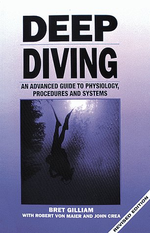 9780922769315: Deep Diving, Revised: An Advanced Guide to Physiology, Procedures and Systems