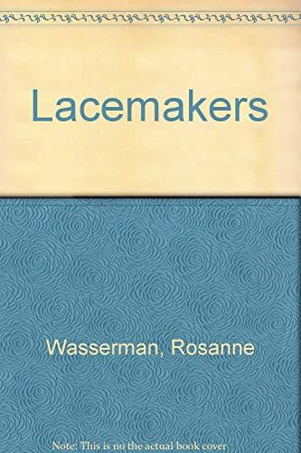 Lacemakers, The: Wasserman, Rosanne;Wasserman, R.