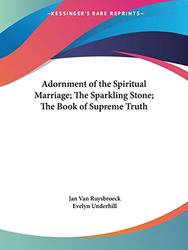 9780922802944: Adornment of the Spiritual Marriage; The Sparkling Stone; The Book of Supreme Truth