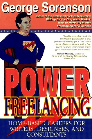 9780922811205: Power Freelancing: Home-Based Careers for Writers, Designers, and Consultants