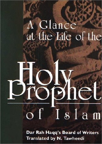 9780922817016: A Glance at the life of the Holy Prophet of Islam