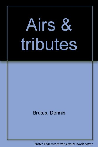 Airs & tributes: Dennis Brutus