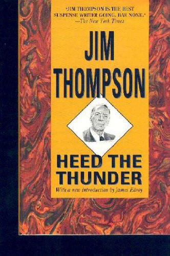Heed the Thunder (The Armchair Detective Library): Jim Thompson
