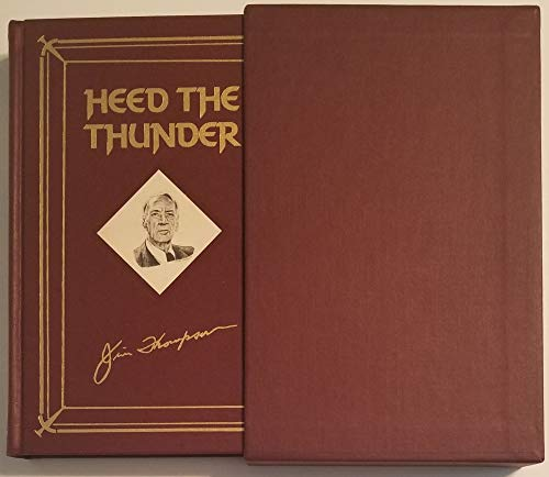 HEED THE THUNDER [Limited Edition] [SIGNED COPY]: Thompson, Jim with an Introduction And Signed By ...