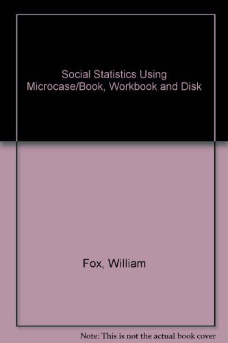 9780922914104: Social Statistics Using Microcase/Book, Workbook and Disk