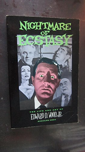 9780922915040: Nightmare of Ecstasy: Life and Art of Edward D. Wood, Jr.