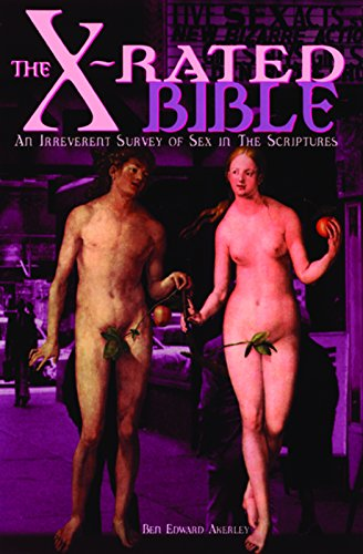 The X-Rated Bible: An Irreverent Survey of: Akerley, Ben Edward