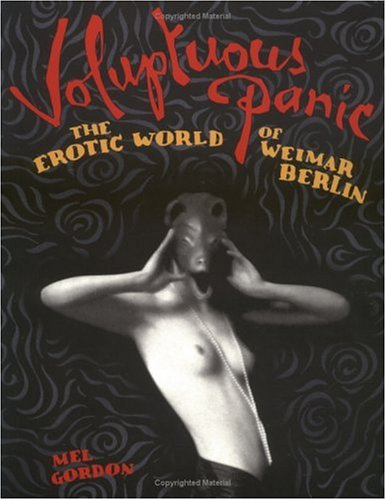9780922915583: Voluptuous Panic: The Erotic World of Weimar Berlin