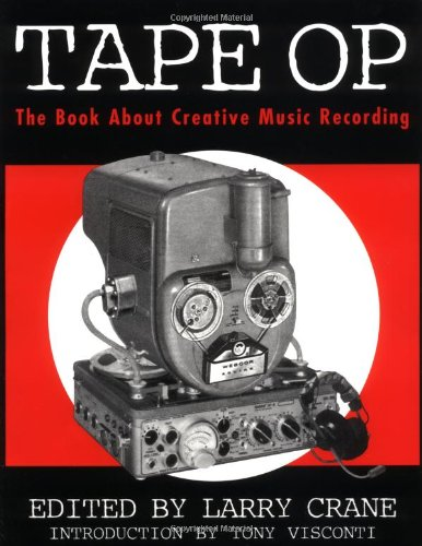 9780922915606: Tape Op: The Book About Creative Music Recording