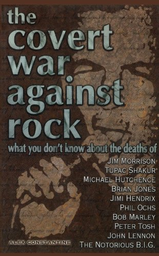 9780922915613: The Covert War Against Rock: What You Don't Know About the Deaths of Jim Morrison, Tupac Shakur, Michael Hutchence, Brian Jones, Jimi Hendrix, Phil Ochs, Bob Marley, Peter Tosh, John Lennon, and .....