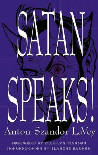 Satan Speaks! (0922915660) by Anton Szandor LA Vey; Anton Szandor Lavey; Blanche Barton; Marilyn Manson