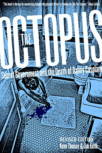 The Octopus: Secret Government and the Death of Danny Casolaro (9780922915910) by Kenn Thomas; Jim Keith