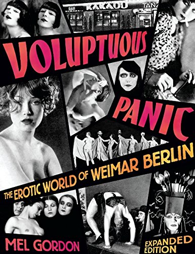 9780922915965: Voluptuous Panic: The Erotic World of Weimar Berlin (Expanded Edition)