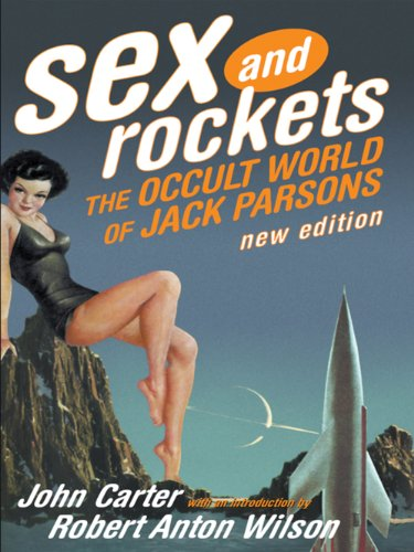 9780922915972: Sex And Rockets: The Occult World Of Jack Parsons