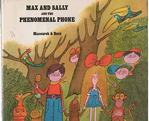 Max and Sally and the Phenomenal Phone: Macourek, Milos; Born,