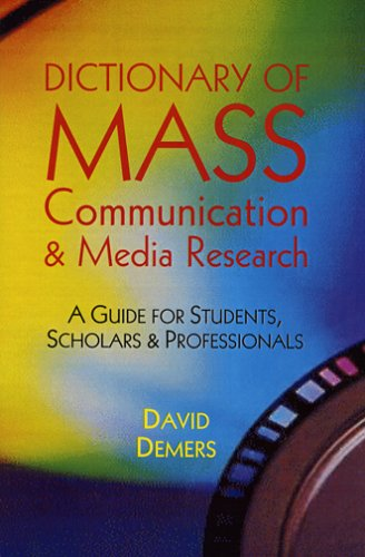 Dictionary of Mass Communication & Media Research: David Demers