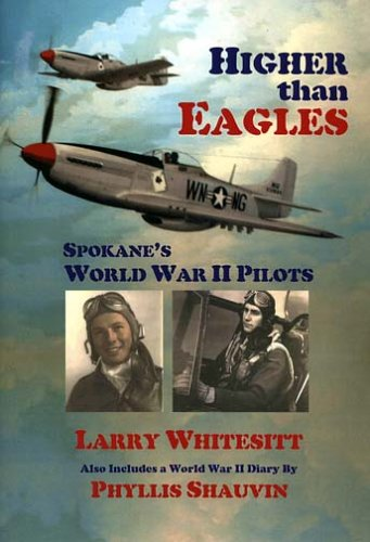 Higher than Eagles: Spokane's World War II Pilots: Larry Whitesitt